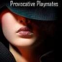 Provocative Playmates